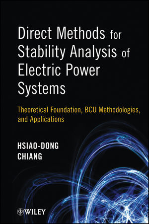 Direct Methods for Stability Analysis of Electric Power Systems: Theoretical Foundation, BCU Methodologies, and Applications (1118088123) cover image