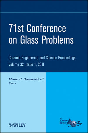 71st Conference on Glass Problems: A Collection of Papers Presented at the 71st Conference on Glass Problems, The Ohio State University, Columbus, Ohio, October 19-20, 2010, Volume 32, Issue 1 (1118106423) cover image