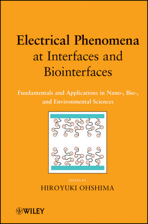 Electrical Phenomena at Interfaces and Biointerfaces: Fundamentals and Applications in Nano-, Bio-, and Environmental Sciences (1118135423) cover image