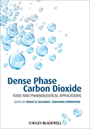 Dense Phase Carbon Dioxide: Food and Pharmaceutical Applications  (1118243323) cover image
