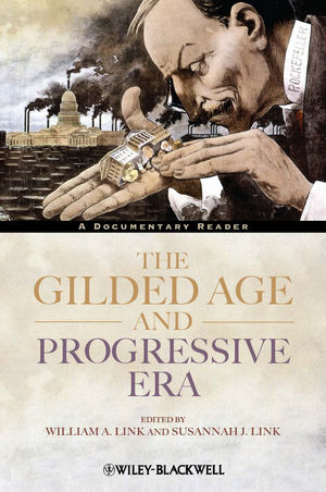 The Gilded Age and Progressive Era: A Documentary Reader (1118278623) cover image