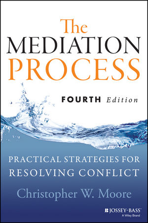 The Mediation Process: Practical Strategies for Resolving Conflict, 4th Edition (1118421523) cover image