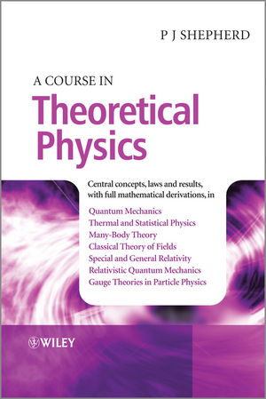A Course in Theoretical Physics (1118516923) cover image