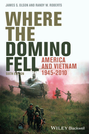 Where the Domino Fell: America and Vietnam 1945 - 2010, 6th Edition (1118608623) cover image