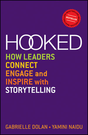 Hooked: How Leaders Connect, Engage and Inspire with Storytelling (1118637623) cover image