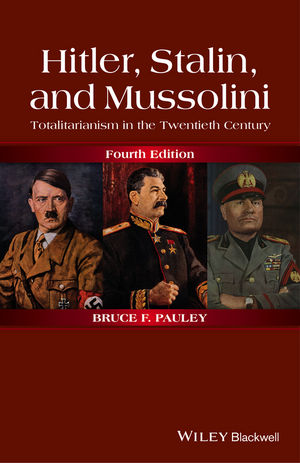 Hitler, Stalin, and Mussolini: Totalitarianism in the Twentieth Century, 4th Edition (1118765923) cover image