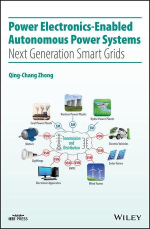 Power Electronics-Enabled Autonomous Power Systems: Next Generation Smart Grids