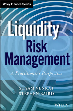 Liquidity Risk Management: A Practitioner's Perspective