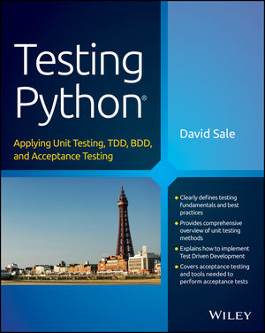 Testing Python: Applying Unit Testing, TDD, BDD and Acceptance Testing (1118901223) cover image