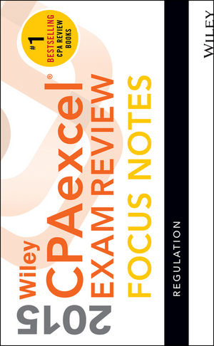 Wiley CPAexcel Exam Review 2015 Focus Notes: Regulation