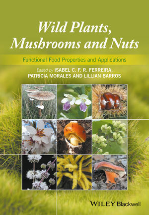 Wild Plants, Mushrooms and Nuts: Functional Food Properties and Applications