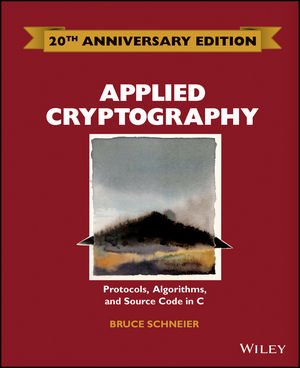 Applied Cryptography: Protocols, Algorithms and Source Code in C, 20th Anniversary Edition (1119096723) cover image