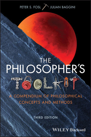 The Philosopher's Toolkit, 3rd Edition