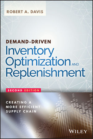 Demand-Driven Inventory Optimization and Replenishment: Creating a More Efficient Supply Chain, 2nd Edition
