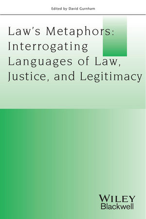 Law's Metaphors: Interrogating Languages of Law, Justice and Legitimacy