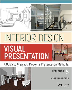 Interior Design Visual Presentation A Guide To Graphics Models And Presentation Methods 5th Edition Wiley
