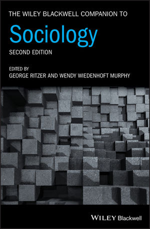 The Wiley Blackwell Companion to Sociology, 2nd Edition