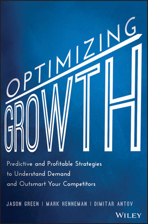 Optimizing Growth: Predictive and Profitable Strategies to Understand Demand and Outsmart Your Competitors