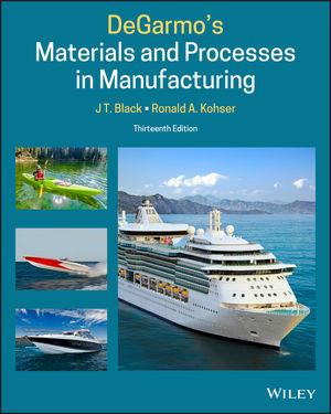 Degarmo's Materials and Processes in Manufacturing, Enhanced eText, 13th Edition
