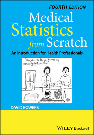 Medical Statistics from Scratch: An Introduction for Health Professionals, 4th Edition