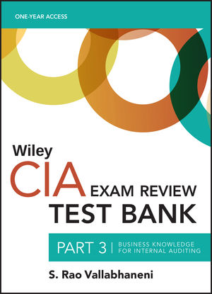Wiley CIA Test Bank 2019: Part 3, Business Knowledge for Internal Auditing (1-year access)