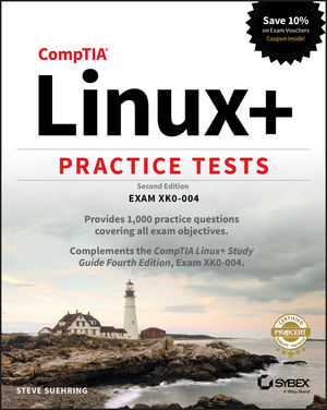 CompTIA Linux+ Practice Tests: Exam XK0-004, 2nd Edition