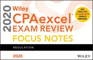 Wiley CPAexcel Exam Review 2020 Focus Notes: Regulation