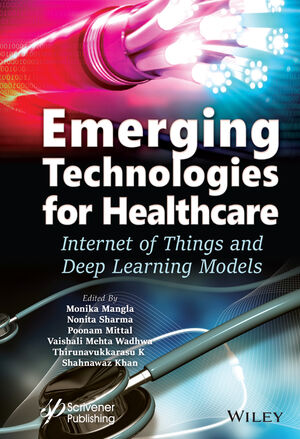 Emerging Technologies for Healthcare: Internet of Things and Deep Learning  Models   Wiley