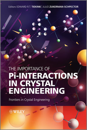 The Importance of Pi-Interactions in Crystal Engineering: Frontiers in Crystal Engineering, 2nd Edition (1119940923) cover image