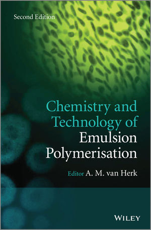 Chemistry and Technology of Emulsion Polymerisation, 2nd Edition