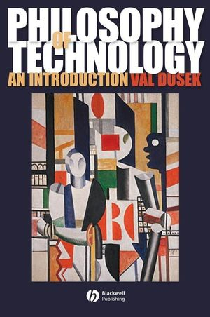 Philosophy of Technology: An Introduction (1405111623) cover image