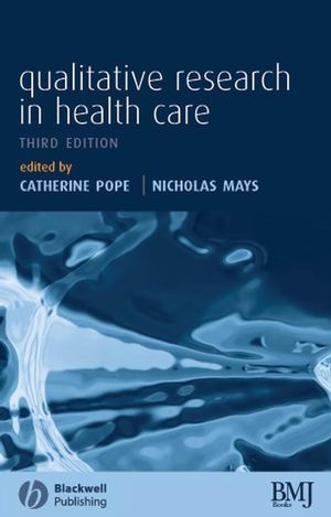 Qualitative Research in Health Care, 3rd Edition