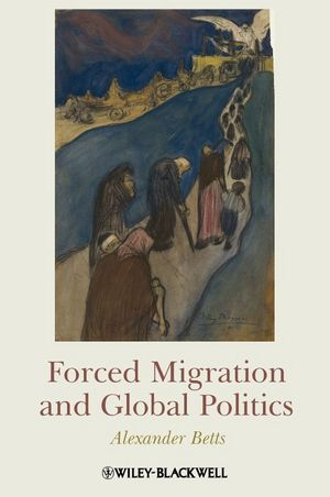 Forced Migration and Global Politics (1405180323) cover image