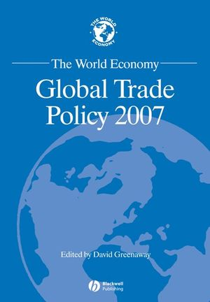 The World Economy: Global Trade Policy 2007 (1444306723) cover image
