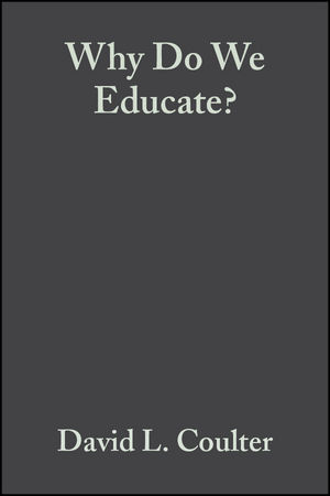 Why Do We Educate?: Renewing the Conversation (1444307223) cover image