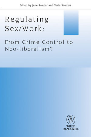 Regulating Sex/Work: From Crime Control to Neo-liberalism?  (1444333623) cover image