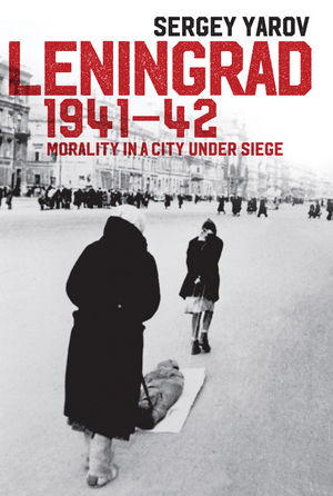 Leningrad 1941 - 42: Morality in a City under Siege (1509508023) cover image