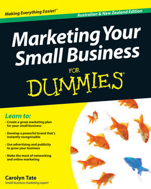 Marketing Your Small Business For Dummies, Australian and New Zealand Edition