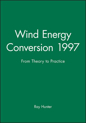 Wind Energy Conversion 1997: From Theory to Practice