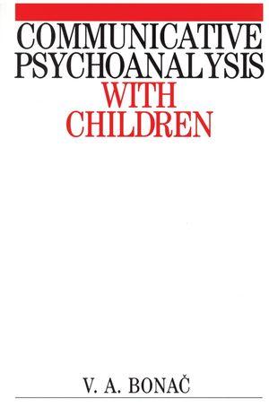 Communicative Psychoanalysis with Children