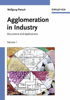 Agglomeration in Industry: Occurrence and Applications, 2 Volume Set