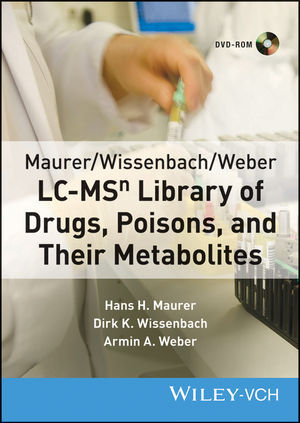 Maurer / Wissenbach / Weber LC-MSn Library of Drugs, Poisons and Their Metabolites