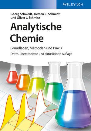 Analytische Chemie: Grundlagen, Methoden und Praxis, 3. Auflage