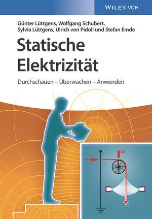 Statische Elektrizitat: Durchschauen - Kontrollieren - Einsetzen