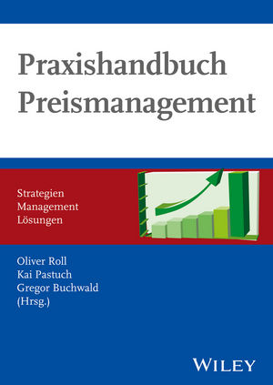 Praxishandbuch Preismanagement: Strategien, Management, Lösungen