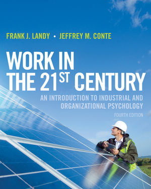 Work in the 21st Century: An Introduction to Industrial and Organizational Psychology, 4th Edition (EHEP002423) cover image