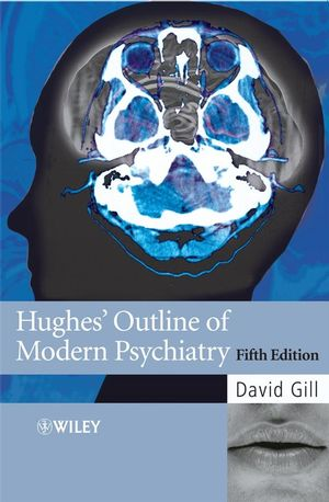 Hughes' Outline of Modern Psychiatry, 5th Edition