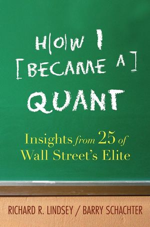 How I Became a Quant: Insights from 25 of Wall Street