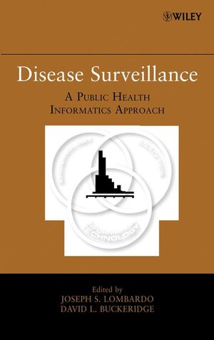 Disease Surveillance: A Public Health Informatics Approach (0470068124) cover image