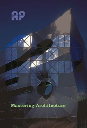Mastering Architecture: Becoming a Creative Innovator in Practice (0470092424) cover image